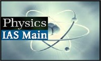 Physics Online Coaching for IAS Mains Exam