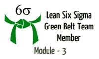 Lean Six Sigma Green Belt Team Member Module 3 : Scientific Methods