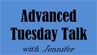 Advanced June 21 Tuesday Talk