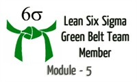 Lean Six Sigma Green Belt Team Member Module - 5 (Define Phase Part 2)