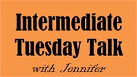 September 20 Intermediate Tuesday Talk