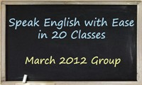 Speak English with Ease in 20 Classes - March 2012 Group