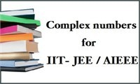 Complex Numbers for IIT- JEE / AIEEE